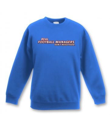 Football Managers Need No Food kids' sweatshirt 