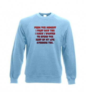 From the moment I first saw you sweatshirt