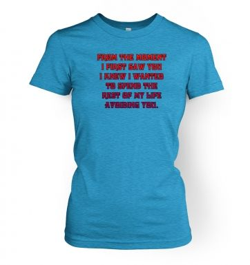 From the moment I first saw you  womens t-shirt