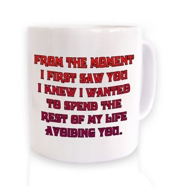 From the moment I first saw you mug