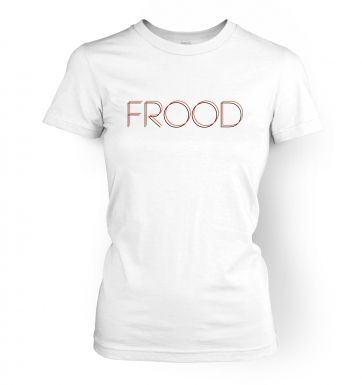 Frood  womens t-shirt