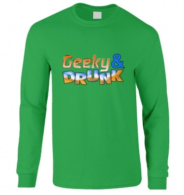 Geeky And Drunk long-sleeved t-shirt