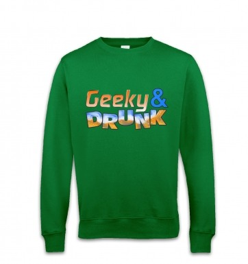 Geeky And Drunk sweatshirt