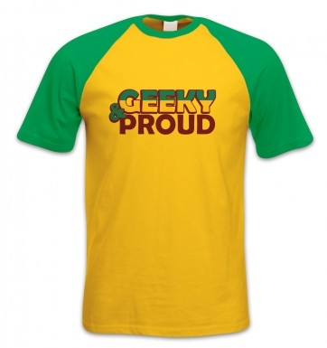 Geeky And Proud short-sleeved baseball t-shirt