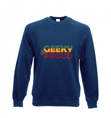 Geeky and Proud sweatshirt