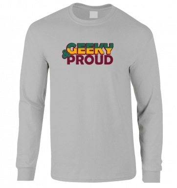 Geeky & Proud long-sleeved t-shirt