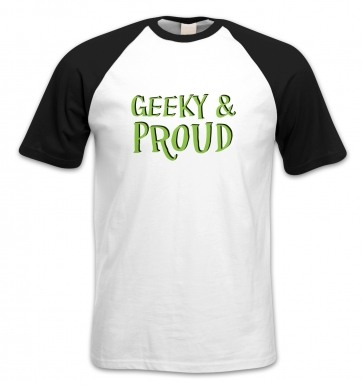 Geeky & Proud short-sleeved baseball t-shirt