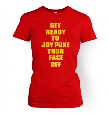 Get Ready To Joy Puke Your Face Off women's fitted t-shirt