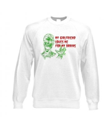 Girlfriend Loves Me For My Brains Adult Crewneck Sweatshirt