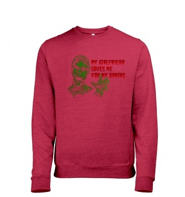 Girlfriend Loves Me For My Brains heather sweatshirt