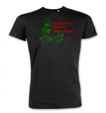 Girlfriend Loves Me For My Brains Mens premium t-shirt