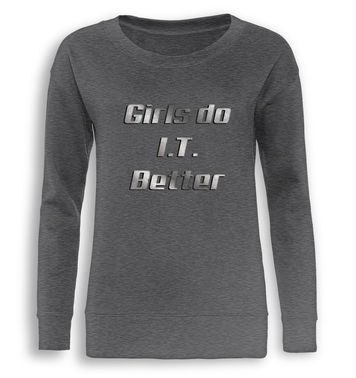 Girls Do I.T. Better fitted women's sweatshirt