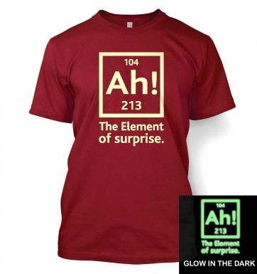 Ah! The Element of Surprise (glow in the dark) t-shirt
