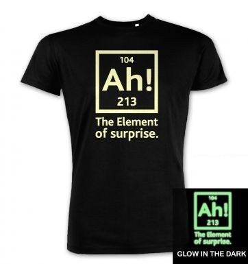 Ah! The Element of Surprise (glow in the dark) premium  t-shirt
