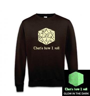That's How I Roll (glow in the dark) sweatshirt