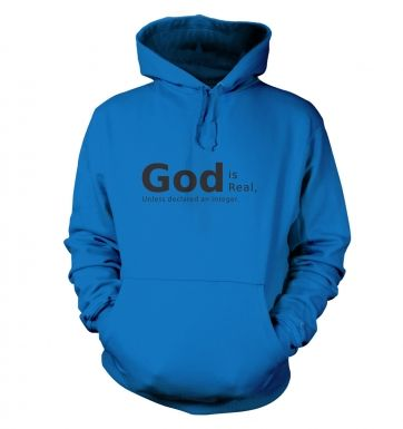 God is Real hoodie