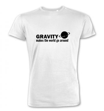 Gravity Makes The World Go Around science premium t-shirt
