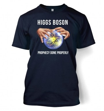 Higgs Boson Prophecy Done Properly t-shirt