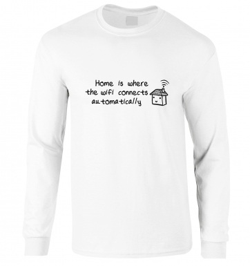 Home Is Where The Wifi Connects long-sleeved t-shirt