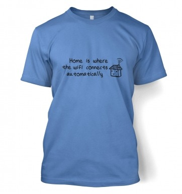 Home Is Where The Wifi Connects t-shirt