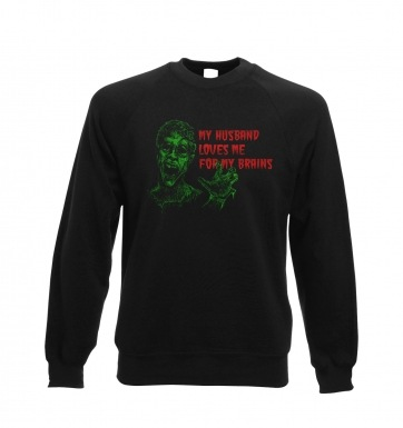 Husband Loves Me For My Brains sweatshirt