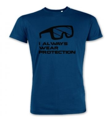 I Always Wear Protection premium t-shirt