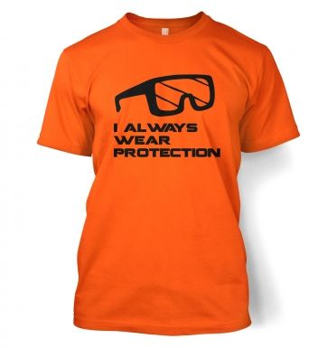 I Always Wear Protection t-shirt
