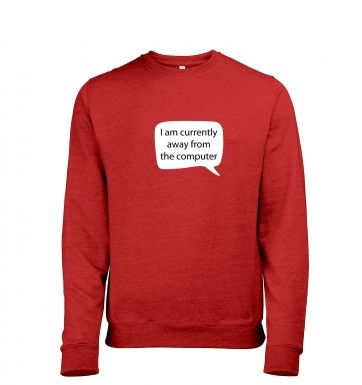 I am currently away from the computer AFK Mens Heather Sweatshirt