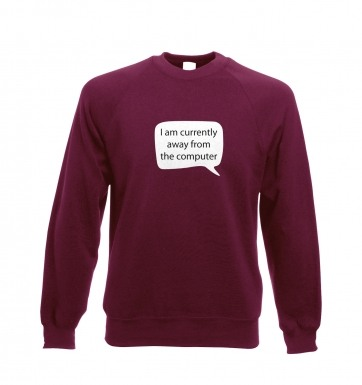 I am currently away from the computer AFK sweatshirt