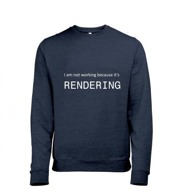 I Am Not Working Because It's Rendering heather IT sweatshirt