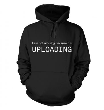 I am not working because it's uploading hoodie