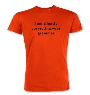 I Am Silently Correcting Your Grammar premium t-shirt