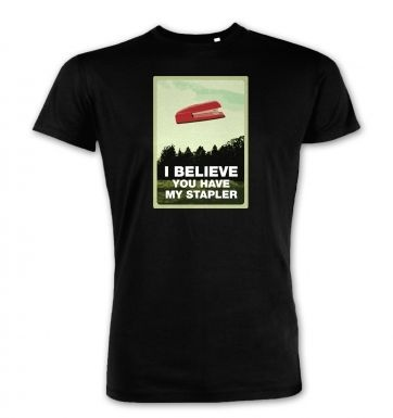 I Believe You Have My Stapler premium t-shirt