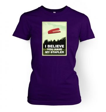 I Believe You Have My Stapler women's t-shirt
