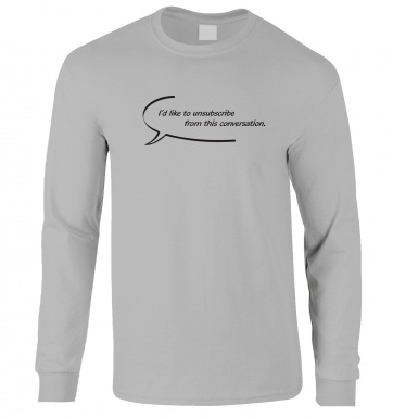 I'd Like To Unsubscribe long-sleeved t-shirt
