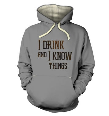 I Drink And I Know Things premium hoodie