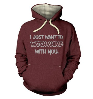 I Just Want To Watch Anime With You premium hoodie