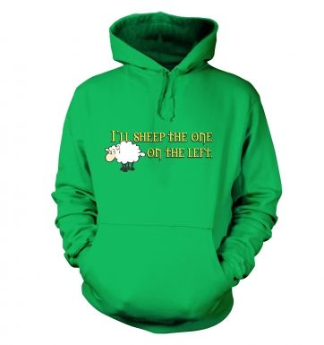 I'll Sheep The One On The Left hoodie