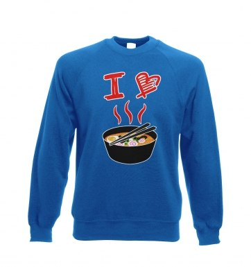 I Love Ramen sweatshirt