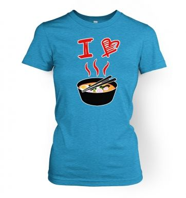 I Love Ramen  womens t-shirt