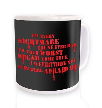 I'm Every Nightmare mug