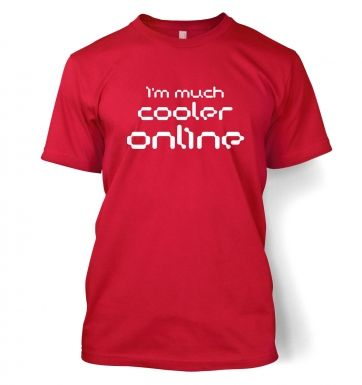 I'm Much Cooler Online t-shirt