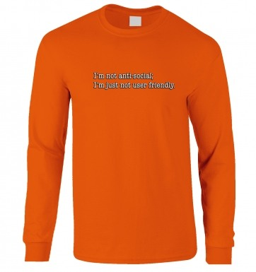 Im Not Anti Social long-sleeved t-shirt