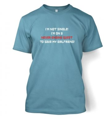 I'm Not Single Neverending Quest t-shirt