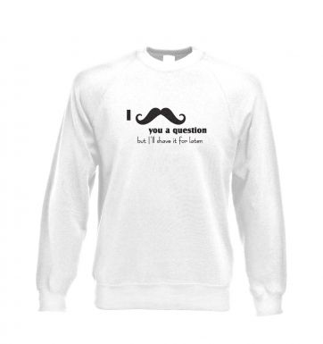 I moustache you a question Adult Crewneck Sweatshirt