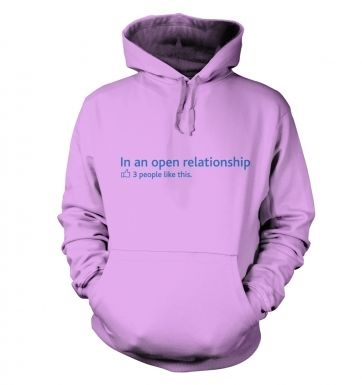 In an open relationship social status hoodie