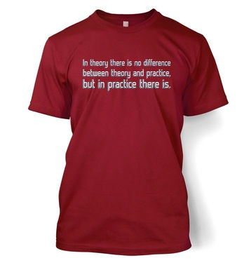 In Theory And In Practice t-shirt