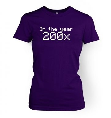 In the year of 200x  womens t-shirt