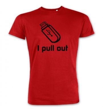 I Pull Out USB premium t-shirt