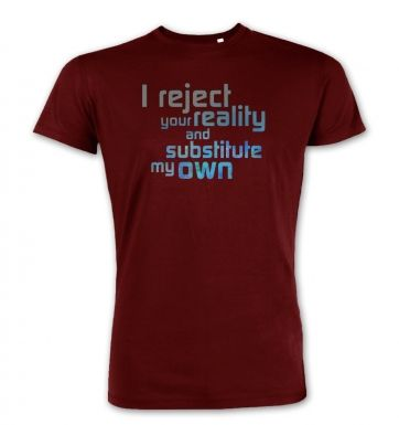 I Reject Your Reality premium t-shirt